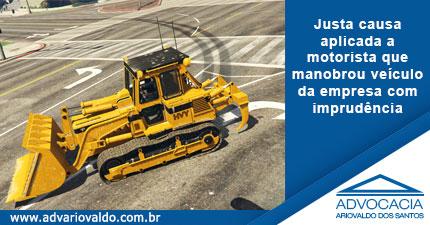 Justiça do Trabalho mantém justa causa aplicada a motorista que manobrou veículo da empresa com imprudência